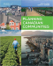 Planning Canadian communities: An introduction to the principles, practices, and participants in the 21st century